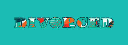 The word DIVORCED concept written in colorful abstract typography. Vector EPS 10 available.