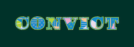 The word CONVICT concept written in colorful abstract typography. Vector EPS 10 available. Illustration