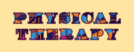The words PHYSICAL THERAPY concept written in colorful abstract typography. Vector EPS 10 available.
