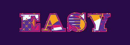 The word EASY concept written in colorful abstract typography. Vector EPS 10 available.