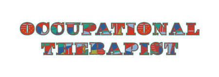 The words OCCUPATIONAL THERAPIST concept written in colorful abstract typography. Vector EPS 10 available.  イラスト・ベクター素材