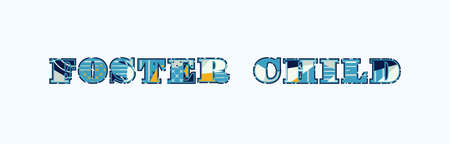 The words FOSTER CHILD concept written in colorful abstract typography. Vector EPS 10 available.