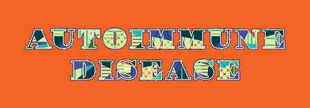 The words AUTOIMMUNE DISEASE concept written in colorful abstract typography. Vector EPS 10 available. Ilustracja