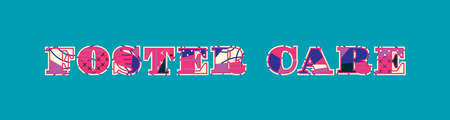 The word FOSTER CARE concept written in colorful abstract typography. Vector EPS 10 available.