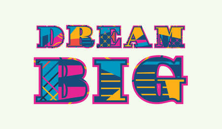 The word DREAM BIG concept written in colorful abstract typography. Vector EPS 10 available.