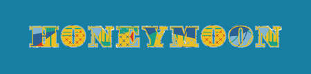 The word HONEYMOON concept written in colorful abstract typography. Vector EPS 10 available. Illustration