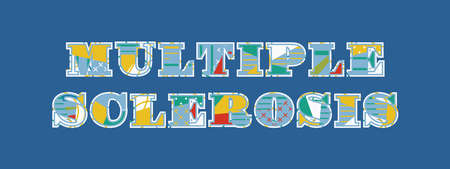 The words MULTIPLE SCLEROSIS concept written in colorful abstract typography. Vector EPS 10 available.