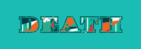 The word DEATH concept written in colorful abstract typography. Vector EPS 10 available. Illustration