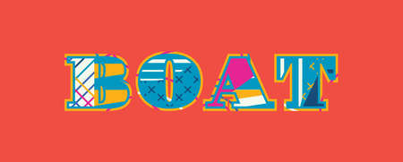 The word BOAT concept written in colorful abstract typography. Vector EPS 10 available.