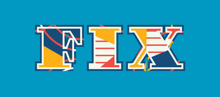 The word FIX concept written in colorful abstract typography. Vector EPS 10 available.