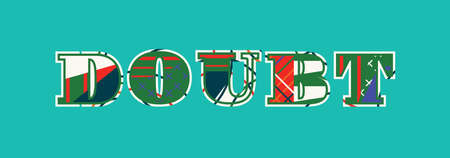 The word DOUBT concept written in colorful abstract typography. Vector EPS 10 available. Illustration