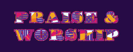 The words PRAISE AND WORSHIP concept written in colorful abstract typography. Vector EPS 10 available. Ilustração