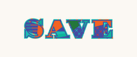 The word SAVE concept written in colorful abstract typography. Vector EPS 10 available.