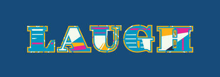 The word LAUGH concept written in colorful abstract typography. Vector EPS 10 available.