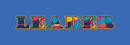 The word LEADER concept written in colorful abstract typography. Vector EPS 10 available. Illustration
