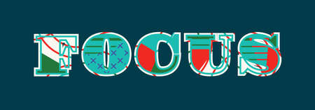 The word FOCUS concept written in colorful abstract typography. Vector EPS 10 available. Ilustração