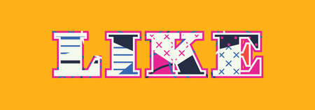 The word LIKE concept written in colorful abstract typography. Vector EPS 10 available. Illustration