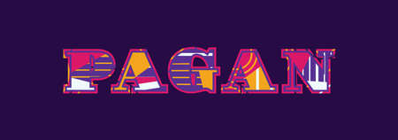 The word PAGAN concept written in colorful abstract typography. Vector EPS 10 available.