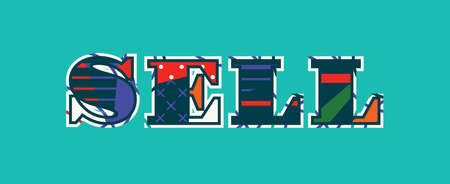 The word SELL concept written in colorful abstract typography. Vector EPS 10 available. Illustration
