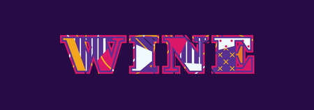 The word wine concept written in colorful abstract typography. Illustration