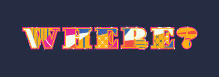 The word where? concept written in colorful abstract typography.