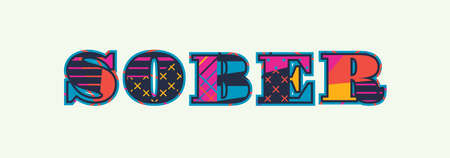The word sober concept written in colorful abstract typography.