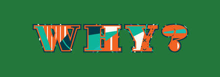 The word why? concept written in colorful abstract typography.