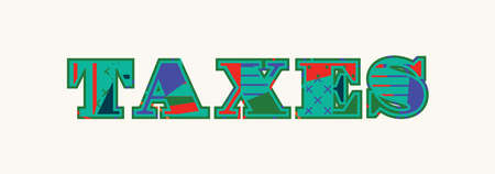 The word TAXES concept written in colorful abstract typography. Vector EPS 10 available. Illustration