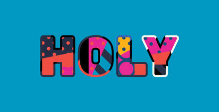 The word HOLY concept written in colorful abstract typography. Illustration