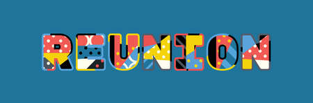 The word REUNION concept written in colorful abstract typography.