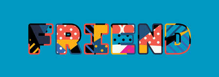 The word FRIEND concept written in colorful abstract typography. Illustration