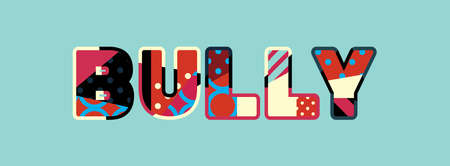 The word BULLY concept written in colorful abstract typography. Foto de archivo - 105360485