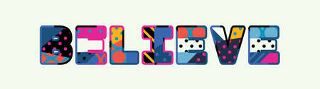 The word BELIEVE concept written in colorful abstract typography. Иллюстрация