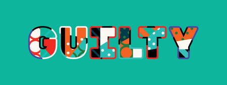 The word GUILTY concept written in colorful abstract typography. Ilustração