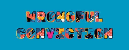 The word WRONGFUL CONVICTION concept written in colorful abstract typography.
