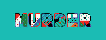 The word MURDER concept written in colorful abstract typography.