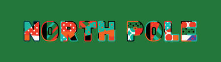 The words NORTH POLE concept written in colorful abstract typography.