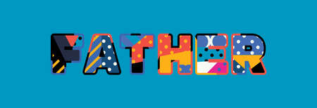 The word FATHER concept written in colorful abstract typography.