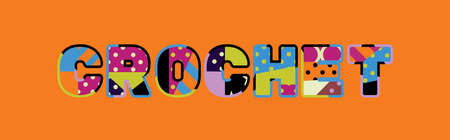 The word CROCHET concept written in colorful abstract typography.