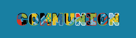 The word COMMUNION concept written in colorful abstract typography. Illustration