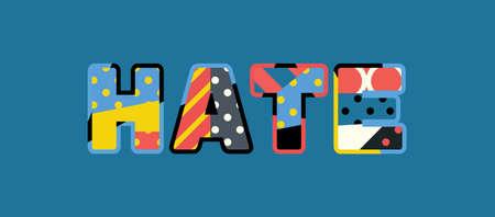 The word HATE concept written in colorful abstract typography.
