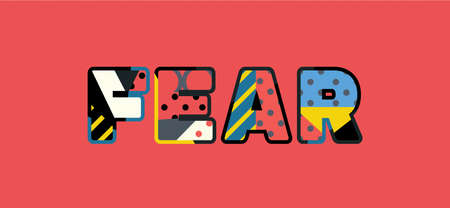The word FEAR concept written in colorful abstract typography.