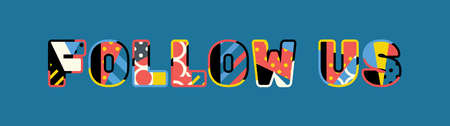 The words FOLLOW US concept written in colorful abstract typography. Illustration