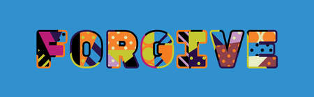 The word FORGIVE concept written in colorful abstract typography.