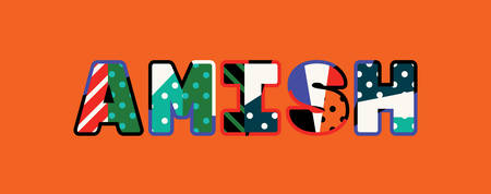 The word AMISH concept written in colorful abstract typography. Vector EPS 10 available.