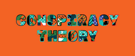 The words CONSPIRACY THEORY concept written in colorful abstract typography.