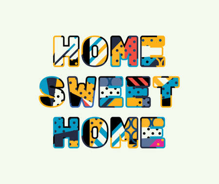 The words HOME SWEET HOME concept written in colorful abstract typography.
