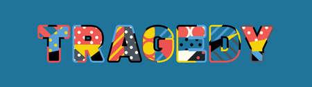 Le mot concept TRAGEDY écrit en typographie abstraite colorée. Banque d'images - 103628001