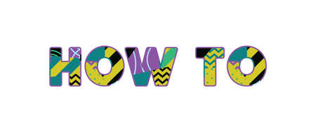 The words HOW TO concept written in colorful abstract typography. Ilustração
