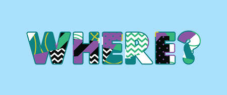 The word WHERE concept written in colorful abstract typography.